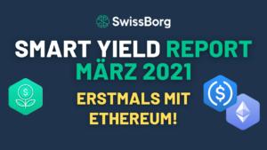 Smart Yield Report März 2021