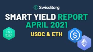 Smart Yield Report April 2021